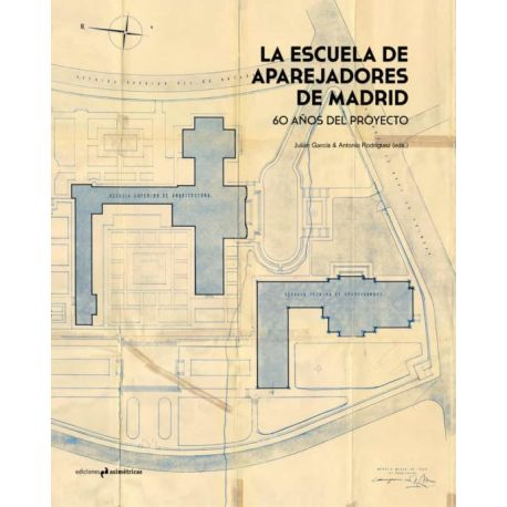 LA ESCUELA DE APAREJADORES DE MADRID. 60 Años de Proyecto