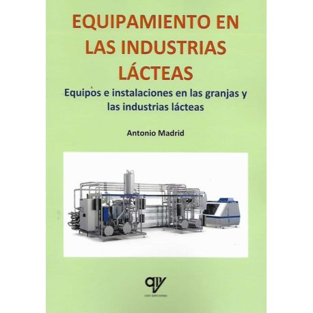 EQUIPAMIENTO EN LAS INDUSTRIAS LACTEAS. Equipos e instalaciones en las granjas y las industrias lácteas.