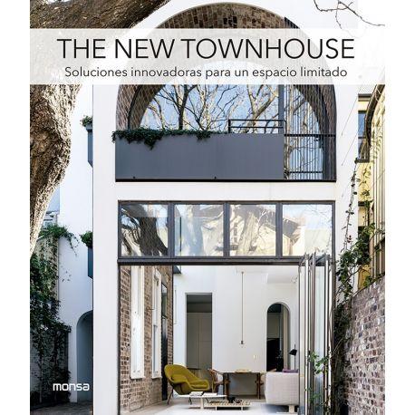 THE NEW TOWNHOUSE. Soluciones innovadoras para un espacio limitado
