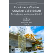 EXPERIMENTAL VIBRATION ANALYSIS FOR CIVIL STRUCTURES. Testing, Sensing, Monitoring, and Control