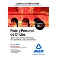 PEÓN Y PERSONAL DE OFICIOS DE CORPORACIONES LOCALES. TEST Y SUPUESTOS PRÁCTICOS COMENTADOS Y ARGUMENTADOS