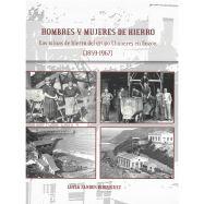 HOMBRES Y MUJERES DE HIERRO. LAS MINAS DE HIERRO DEL GRUPO LLUMERES EN GOZÓN (1859-1967)
