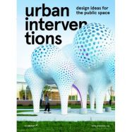 URBAN INTERVENTION. Design Ideas For The Public Space