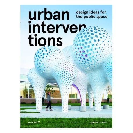 URBAN INTERVENTION. Design Ideas For The Public Space
