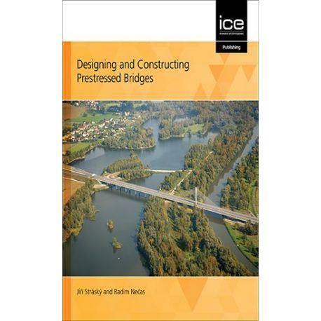 DESIGNING AND CONSTRUCTING PRESTRESSED BRIDGES