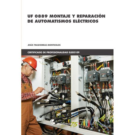 UF 0889 MONTAJE Y REPARACIÓN DE AUTOMATISMOS ELÉCTRICOS