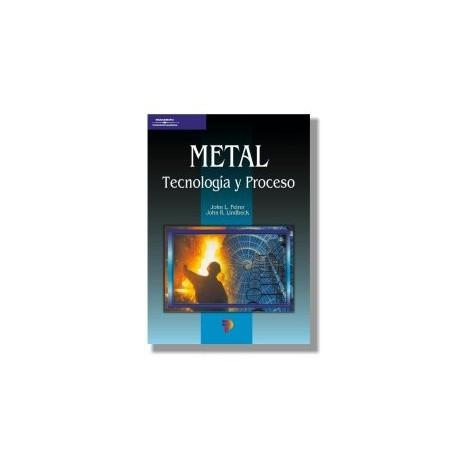 METAL. TECNOLOGIA Y PROCESO