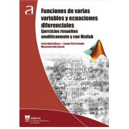FUNCIONES DE VARIAS VARIABLES Y ECUACIONES DIFERENCIALES. Ejercicios resueltos analíticamente y con Matlab