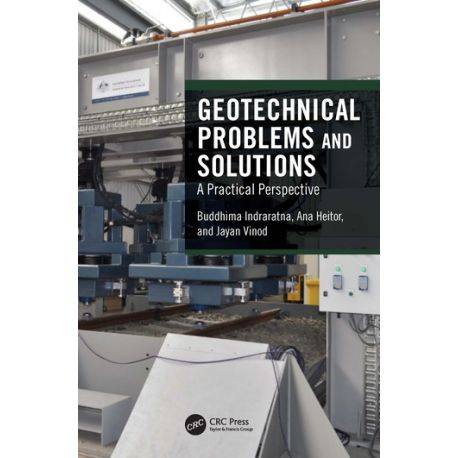 GEOTECHNICAL PROBLEMS AND SOLUTIONS. A Practical Perspective