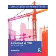 UNDERSTANDING FIDIC. The Rainbow Suite