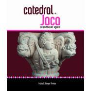 CATEDRAL DE JACA: Un Edificio del Siglo XI