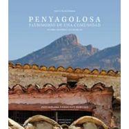 PENYAGOLOSA. Patrimonio de una comunidad: Entorno histórico y valor social