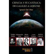 CIENCIA Y FE CATÓLICA: de Galileo a Lejeune