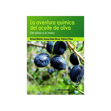LA AVENTURA QUÍMICA DEL ACEITE DE OLIVA. Del Olivar a la Mesa