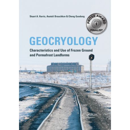 GEOCRYOLOGY. Characteristics and Use of Frozen Ground and Permafrost Landforms