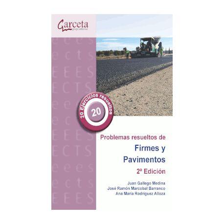 PROBLEMAS RESUELTOS DE FIRMES Y PAVIMENTOS - 2ª Edición
