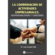LA COORDINACION DE ACTIVIDADES EMPRESARIALES. Responsabilidad y Sanciones