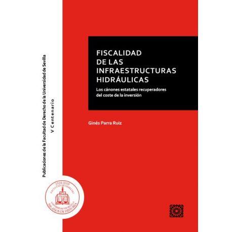 FISCALIDAD DE LA INFRAESTRUCTURAS HIDRAÚLICAS. Los cánones estatales recuperadores del coste de la inversión