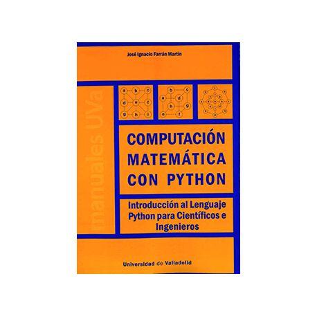 COMPUTACIÓN MATEMÁTICA CON PYTHON. Introducción al Lenguaje Python para Científicos e Ingenieros