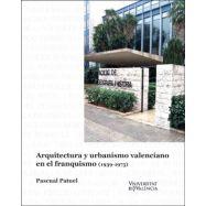 ARQUITECTURA Y URBANISMO VALENCIANO EN EL FRANQUISMO (1939-1975)