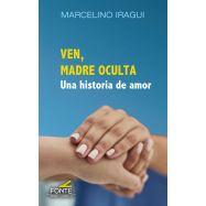VEN MADRE OCULTA. Una Historia de Amor