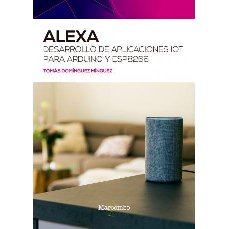 ALEXA. Desarrollo de aplicaciones IoT para Arduino y ESP826