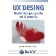 UX DESIGN, Hazlo Fácil Pensando en el Usuario