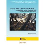 INCENDIOS FORESTALES Y AGUAS SUBTERRÁNEAS. Un análisis de los efectos ambientales y económicos de los acuíferos - 2ª Edición