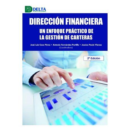 DIRECCIÓN FINANCIERA. Un enfoque práctico de la gestión de carteras. 2ª Edición