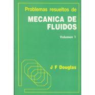 PROBLEMAS RESUELTOS DE MECANICA DE FLUIDOS - Tomo 1