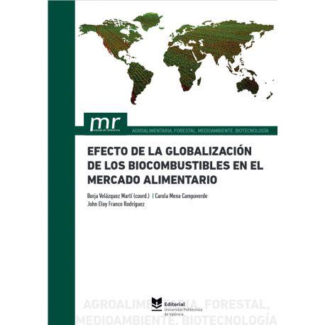 EFECTO DE LA GLOBALIZACIÓN DE LOS BIOCOMBUSTIBLES EN EL MERCADO ALIMENTARIO