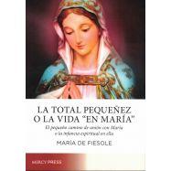 "LA TOTAL PEQUEÑEZ O LA VIDA ""EN MARIA"""