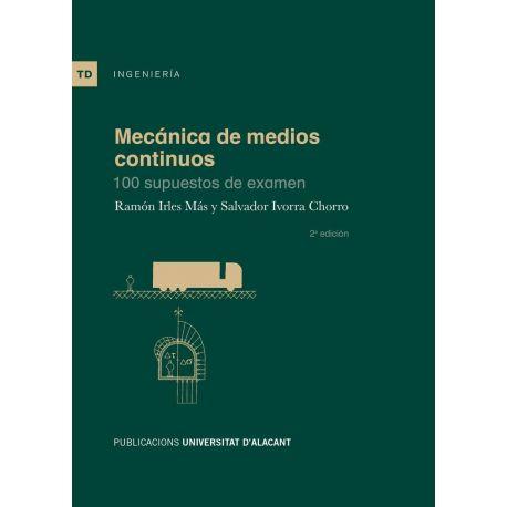 MECÁNICA DE MEDIOS CONTINUOS. 100 Supuestos de Examen
