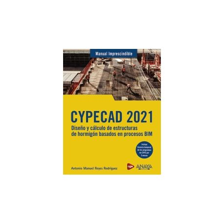 CYPECAD 2021. Diseño y cálculo de estructuras de hormigón basados en procesos BIM
