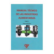 MANUAL TECNICO DE LAS INDUSTRIAS ALIMENTARIAS - 2 Tomos