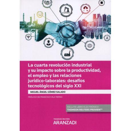 LA CUARTA REVOLUCIÓN INDUSTRIAL: impacto de los avances tecnológicos sobre el empleo y aspectos jurídico laborales