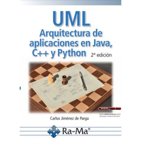 UML. Arquitectura de aplicaciones en Java, C++ y Python. 2ª Edición