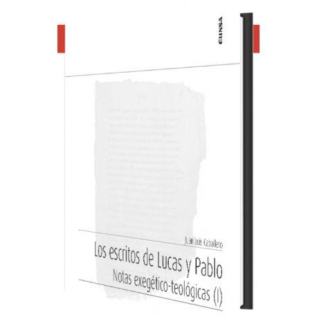 LOS ESCRITOS DE LUCAS Y PABLO. Notas exegético-teológicas (I)