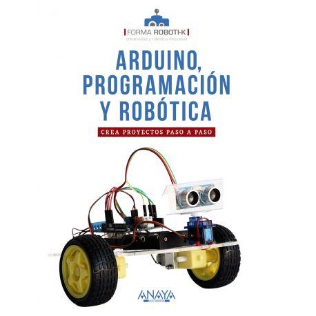 ARDUINO. PROGRAMACION Y ROBOTICA