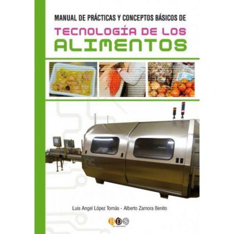 MANUAL DE PRACTICAS Y CONCEPTOS BASICOS DE TECNOLOGIA DE LOS ALIMENTOS