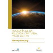 FILOSOFIA DE LA RELIGICION CRISTIANA. Para el Siglo XXI
