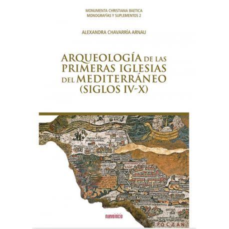 ARQUEOLOGÍA DE LAS PRIMERAS IGLESIAS DEL MEDITERRÁNEO (SIGLOS IV-X)