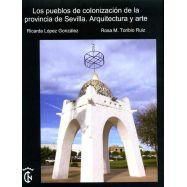 LOS PUEBLOS DE COLONIZACIÓN DE LA PROVINCIA DE SEVILLA. Arquitecturay Arte