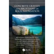 CONCRETE GRAVITY AND ARCH DAMS ON ROCK FOUNDATION