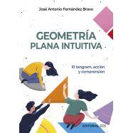 GEOMETRIA PLANA INTUITIVA. El Tangram, acción y comprensión