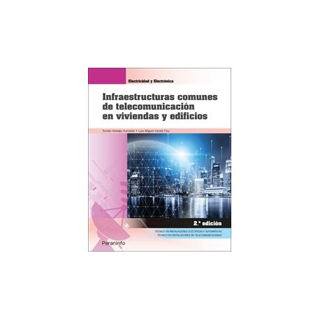 INFRAESTRUCTURAS COMUNES DE TELECOMUNICACIÓN EN VIVIENDAS Y EDIFICIOS. 2.ª edición 2021