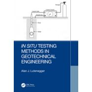 IN SITU TESTING METHODS IN GEOTECHNICAL ENGINEERING