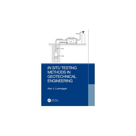 IN SITU TESTING METHODS IN GEOTECHNICAL ENGINEERING