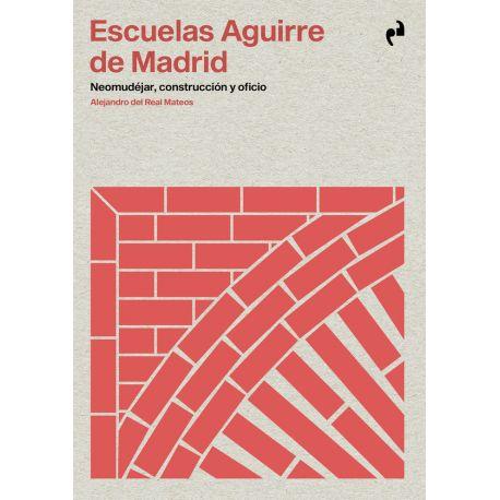 ESCUELAS AGUIRRE DE MADRID. Neomudejar, Construcciñon y Oficio