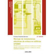 UF0884 MONTAJE DE INSTALACIONES ELÉCTRICAS DE ENLACE EN EDIFICIOS.2 ª Edición